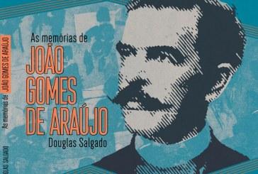 As memórias de João Gomes de Araújo