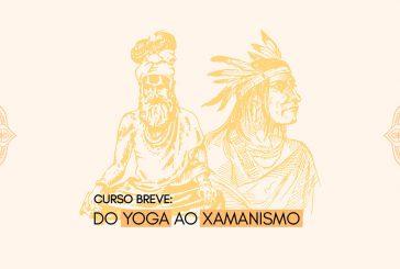 Do Yoga ao Xamanismo